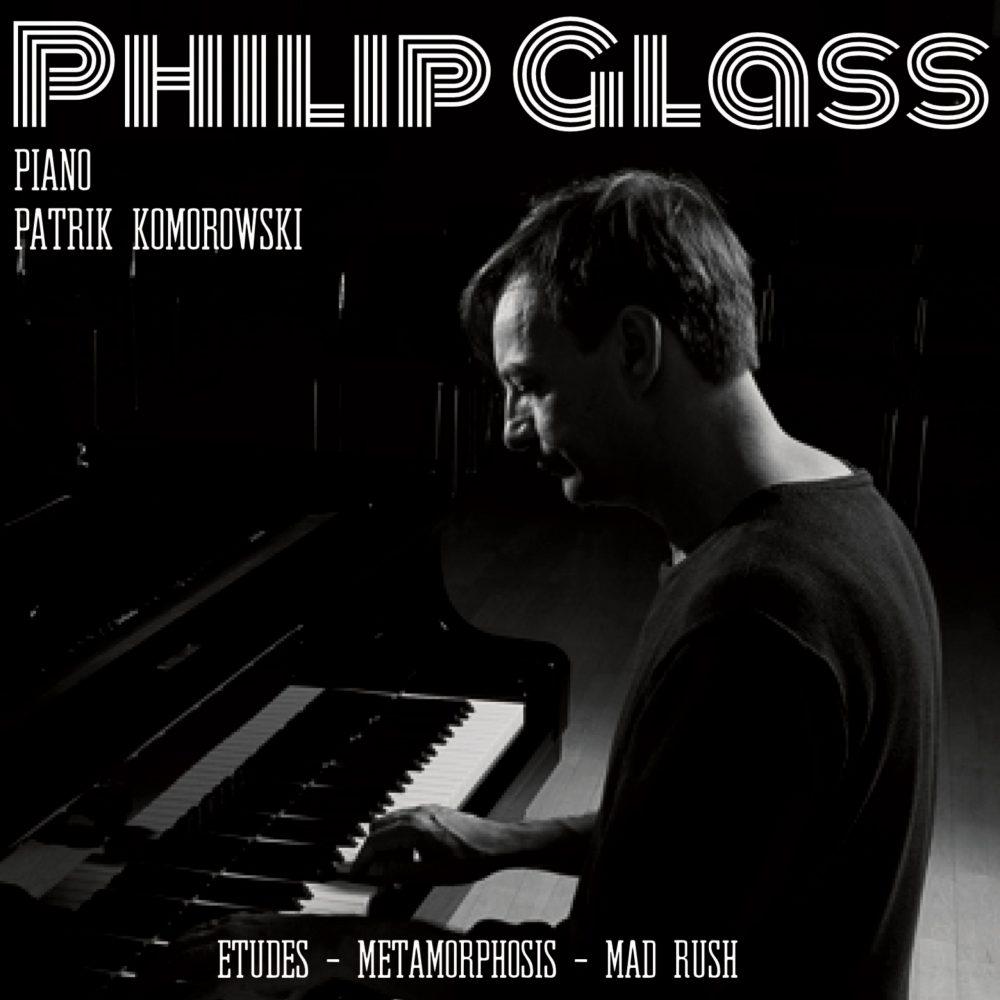 PHILIP GLASS Etudes – Metamorphos – Mad Rush